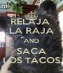 RELAJA  LA RAJA AND SACA LOS TACOS - Personalised Poster A4 size