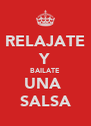 RELAJATE Y BAILATE UNA  SALSA - Personalised Poster A4 size
