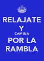 RELAJATE Y CAMINA POR LA RAMBLA - Personalised Poster A4 size