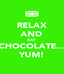 RELAX AND EAT CHOCOLATE... YUM! - Personalised Poster A4 size