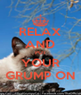 RELAX AND PUT YOUR GRUMP ON - Personalised Poster A4 size