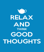 RELAX AND THINK GOOD THOUGHTS - Personalised Poster A4 size