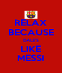 RELAX BECAUSE DALE'S LIKE MESSI - Personalised Poster A4 size