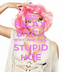 RELAX BITCH WHY ARE YOU STUPID HOE - Personalised Poster A4 size