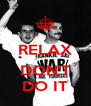 RELAX  DON'T DO IT - Personalised Poster A4 size