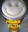 RELAX  EL 7N - Personalised Poster A4 size