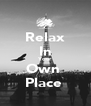 Relax In Your Own  Place  - Personalised Poster A4 size