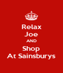 Relax Joe AND Shop At Sainsburys - Personalised Poster A4 size