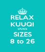RELAX KUUQI DOES SIZES 8 to 26 - Personalised Poster A4 size