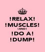 !RELAX! !MUSCLES! !AND! !DO A! !DUMP! - Personalised Poster A4 size