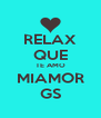 RELAX QUE TE AMO MIAMOR GS - Personalised Poster A4 size