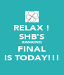RELAX ! SHB'S RANKING FINAL IS TODAY!!! - Personalised Poster A4 size