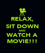 RELAX, SIT DOWN AND WATCH A MOVIE!!! - Personalised Poster A4 size