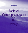 Relax! Your purchase Is On Its Way - Personalised Poster A4 size