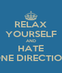 RELAX YOURSELF AND HATE ONE DIRECTION - Personalised Poster A4 size