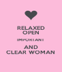 RELAXED OPEN IMPORTANT AND CLEAR WOMAN - Personalised Poster A4 size