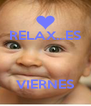 RELAX...ES    VIERNES - Personalised Poster A4 size