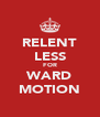 RELENT LESS FOR WARD MOTION - Personalised Poster A4 size
