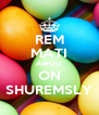 REM MATI AWOO ON SHUREMSLY - Personalised Poster A4 size