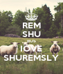 REM SHU BUS IOVE SHUREMSLY - Personalised Poster A4 size