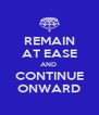 REMAIN AT EASE AND  CONTINUE ONWARD - Personalised Poster A4 size
