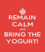 REMAIN CALM and BRING THE YOGURT! - Personalised Poster A4 size