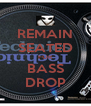 REMAIN SEATED FOR BASS DROP - Personalised Poster A4 size