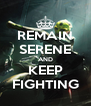 REMAIN SERENE AND KEEP FIGHTING - Personalised Poster A4 size