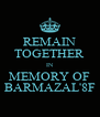 REMAIN TOGETHER IN MEMORY OF BARMAZAL'8F - Personalised Poster A4 size