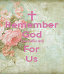 Remember God Sacraficed For Us - Personalised Poster A4 size