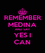 REMEMBER MEDINA AND SAY YES I CAN - Personalised Poster A4 size