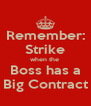 Remember: Strike when the  Boss has a Big Contract - Personalised Poster A4 size