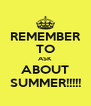 REMEMBER TO ASK ABOUT SUMMER!!!!! - Personalised Poster A4 size
