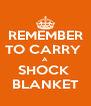 REMEMBER TO CARRY  A SHOCK  BLANKET - Personalised Poster A4 size