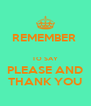 REMEMBER   TO SAY PLEASE AND THANK YOU - Personalised Poster A4 size