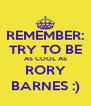 REMEMBER: TRY TO BE AS COOL AS RORY BARNES :) - Personalised Poster A4 size