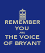 REMEMBER YOU ARE THE VOICE OF BRYANT - Personalised Poster A4 size