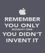 REMEMBER YOU ONLY BOUGHT ONE YOU DIDN'T INVENT IT - Personalised Poster A4 size