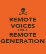 REMOTE VOICES FOR A REMOTE GENERATION - Personalised Poster A4 size