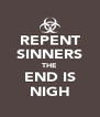 REPENT SINNERS THE END IS NIGH - Personalised Poster A4 size