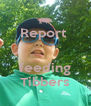 Report    feeding Tibbers - Personalised Poster A4 size