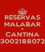 RESERVAS MALABAR & CANTINA 3002188072 - Personalised Poster A4 size