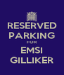 RESERVED PARKING FOR EMSI GILLIKER - Personalised Poster A4 size