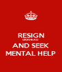 RESIGN DICKHEAD AND SEEK MENTAL HELP - Personalised Poster A4 size