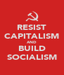 RESIST CAPITALISM AND BUILD SOCIALISM - Personalised Poster A4 size