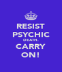 RESIST PSYCHIC DEATH. CARRY ON! - Personalised Poster A4 size