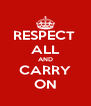 RESPECT  ALL AND CARRY ON - Personalised Poster A4 size