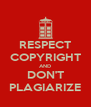 RESPECT COPYRIGHT AND DON'T PLAGIARIZE - Personalised Poster A4 size