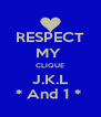 RESPECT MY  CLIQUE  J.K.L  * And 1 *  - Personalised Poster A4 size