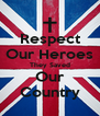 Respect Our Heroes They Saved Our Country - Personalised Poster A4 size